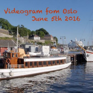Videogram from Oslo – June 5th 2016